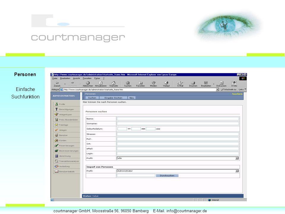 courtmanager GmbH, Moosstraße 56, 96050 Bamberg E-Mail. info@courtmanager.de Personen Einfache Suchfunktion