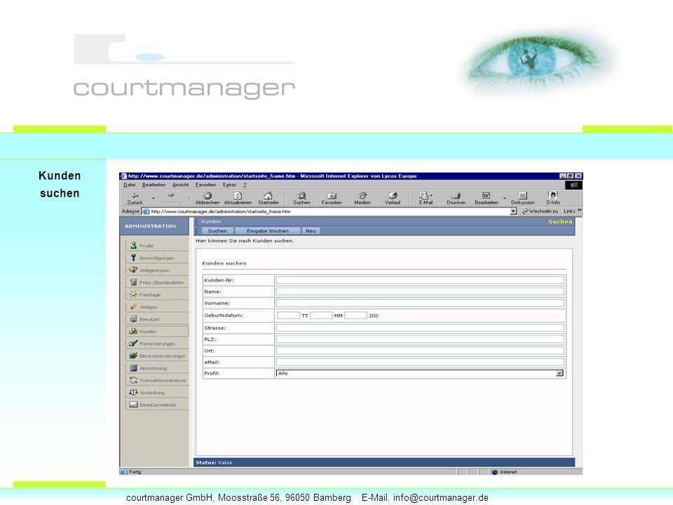 courtmanager GmbH, Moosstraße 56, 96050 Bamberg E-Mail. info@courtmanager.de Kunden suchen