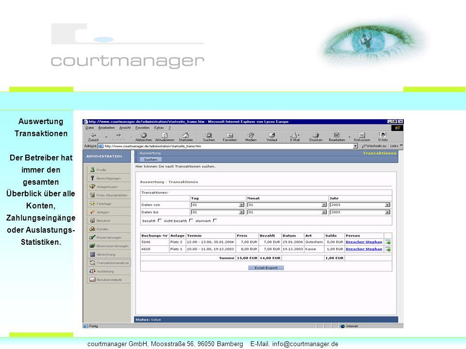 courtmanager GmbH, Moosstraße 56, 96050 Bamberg E-Mail. info@courtmanager.de Auswertung Transaktionen Der Betreiber hat immer den gesamten Überblick ü