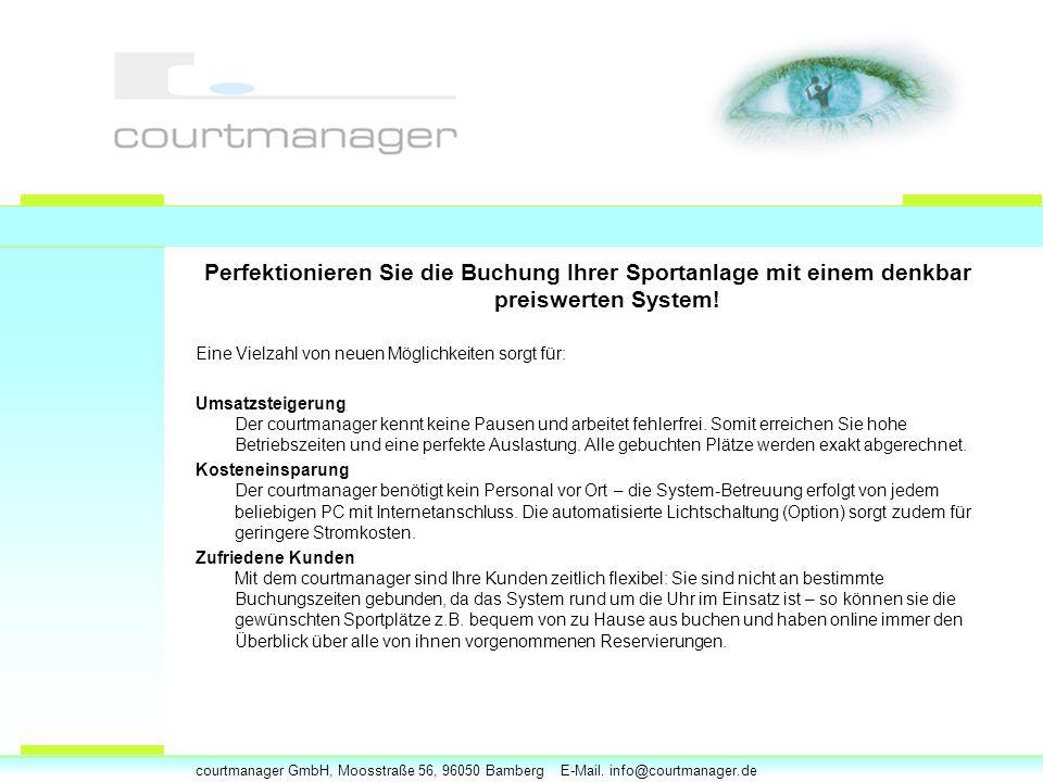 courtmanager GmbH, Moosstraße 56, 96050 Bamberg E-Mail.