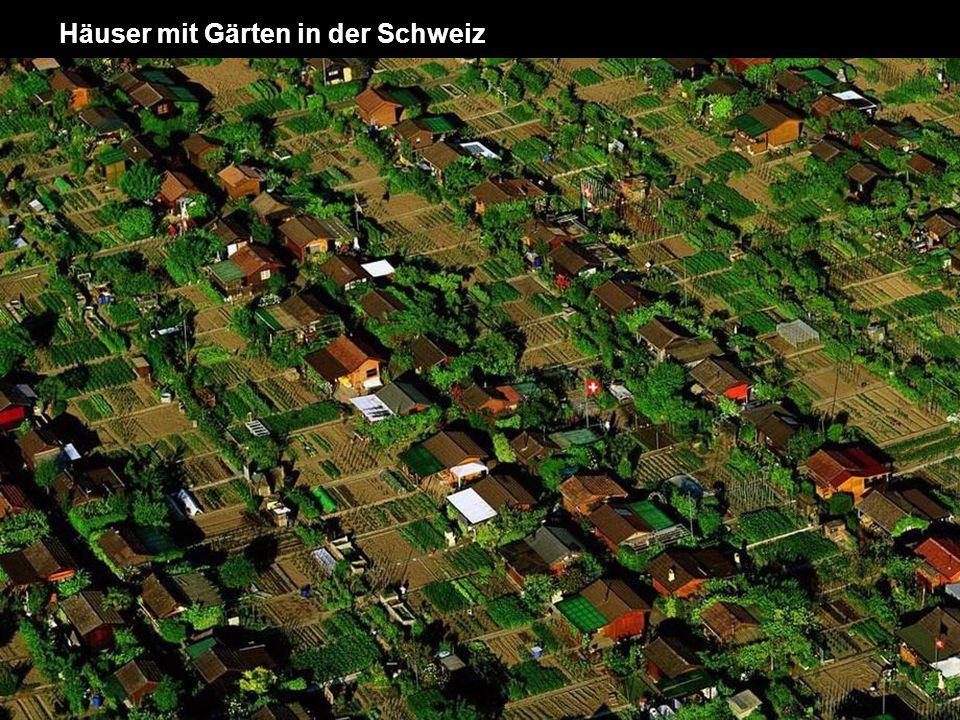 Häuser mit Gärten in der Schweiz