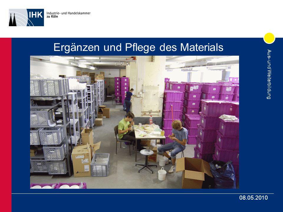 Aus- und Weiterbildung 08.05.2010 Ergänzen und Pflege des Materials