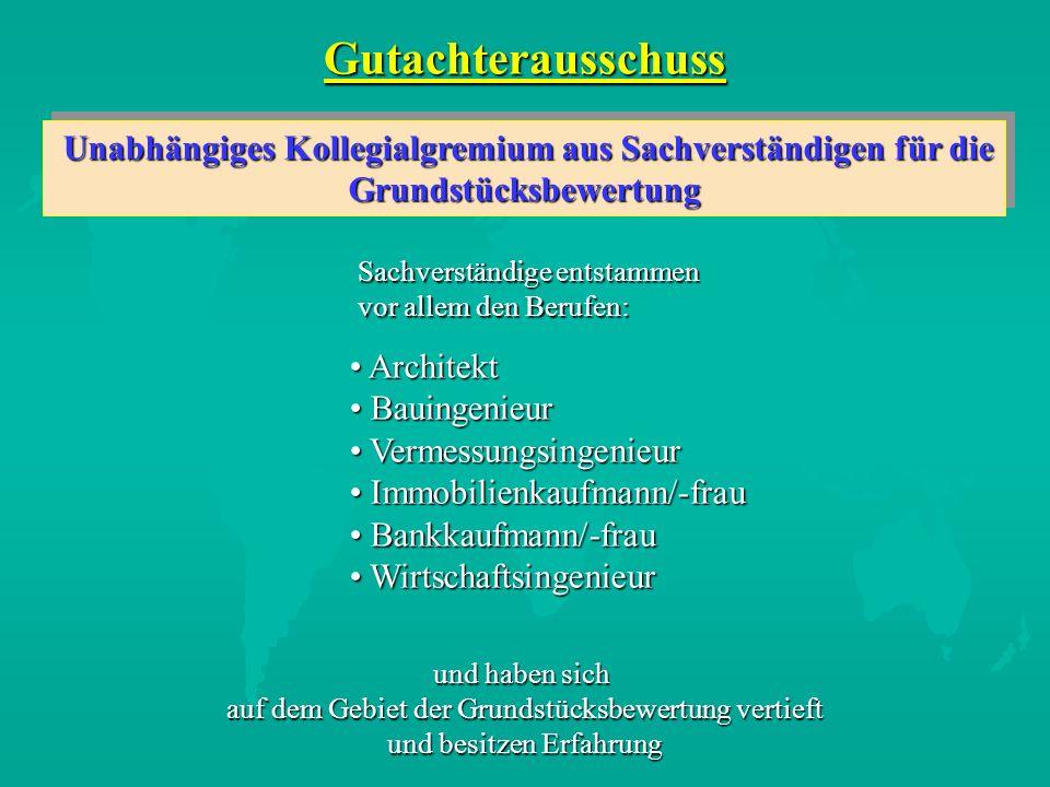 Gutachterausschuss Unabhängiges Kollegialgremium aus Sachverständigen für die Unabhängiges Kollegialgremium aus Sachverständigen für dieGrundstücksbew