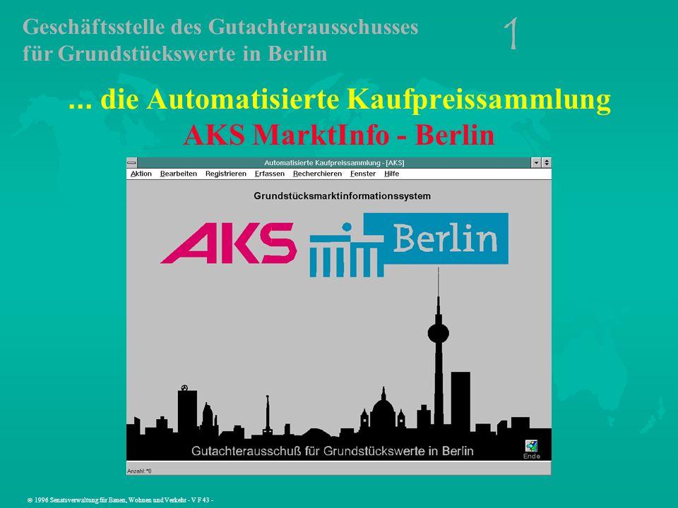 1996 Senatsverwaltung für Bauen, Wohnen und Verkehr - V F 43 -... die Automatisierte Kaufpreissammlung AKS MarktInfo - Berlin Geschäftsstelle des Guta