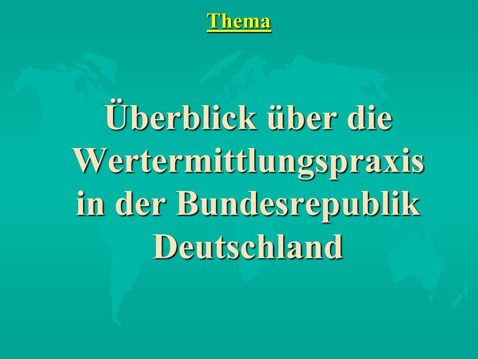 Thema Überblick über die Wertermittlungspraxis in der Bundesrepublik Deutschland