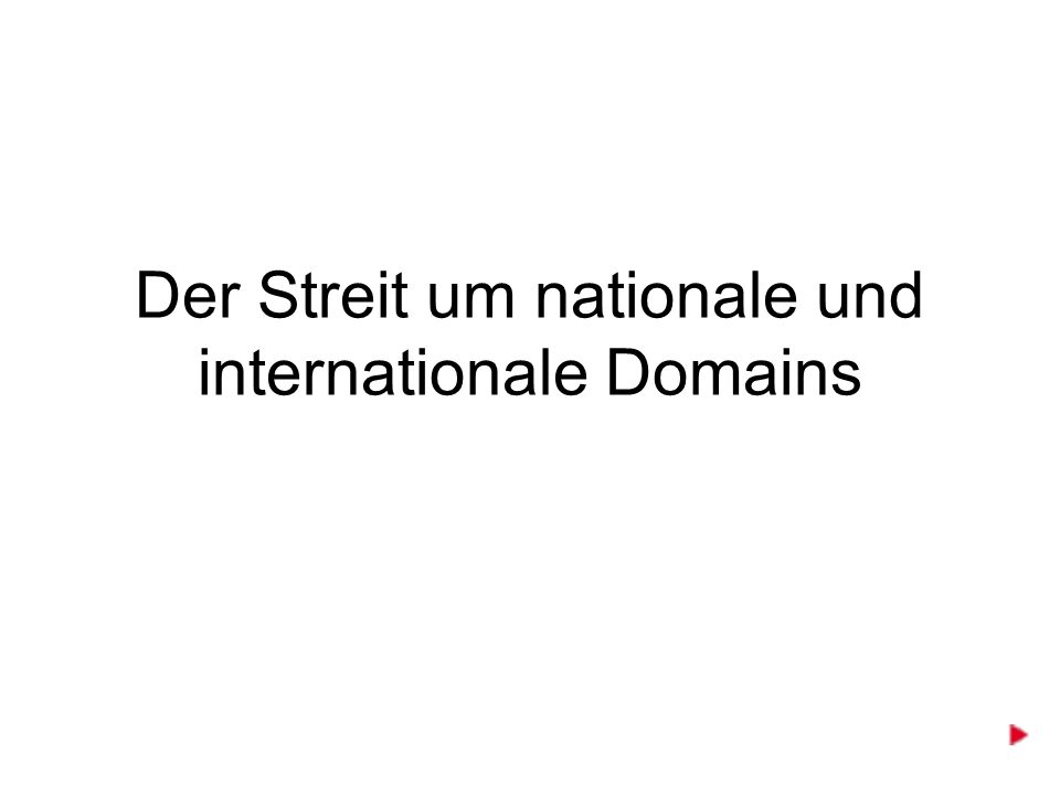 Der Streit um nationale und internationale Domains