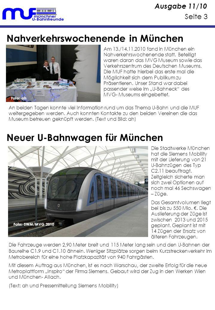 Ausgabe 11/10 Seite 3 Nahverkehrswochenende in München Am 13./14.11.2010 fand in München ein Nahverkehrswochenende statt.