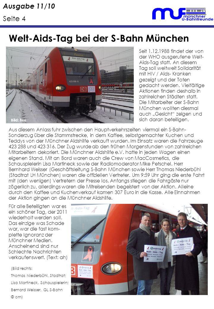 Ausgabe 11/10 Seite 4 Welt-Aids-Tag bei der S-Bahn München Seit 1.12.1988 findet der von der WHO ausgerufene Welt- Aids-Tag statt.