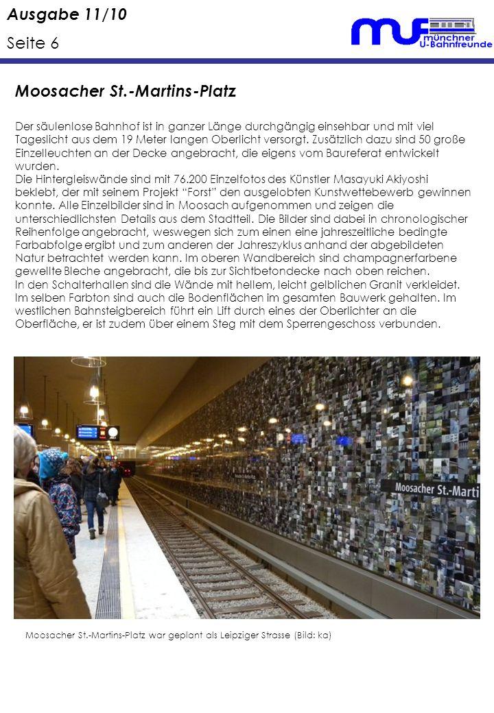 Ausgabe 11/10 Seite 6 Moosacher St.-Martins-Platz Der säulenlose Bahnhof ist in ganzer Länge durchgängig einsehbar und mit viel Tageslicht aus dem 19 Meter langen Oberlicht versorgt.