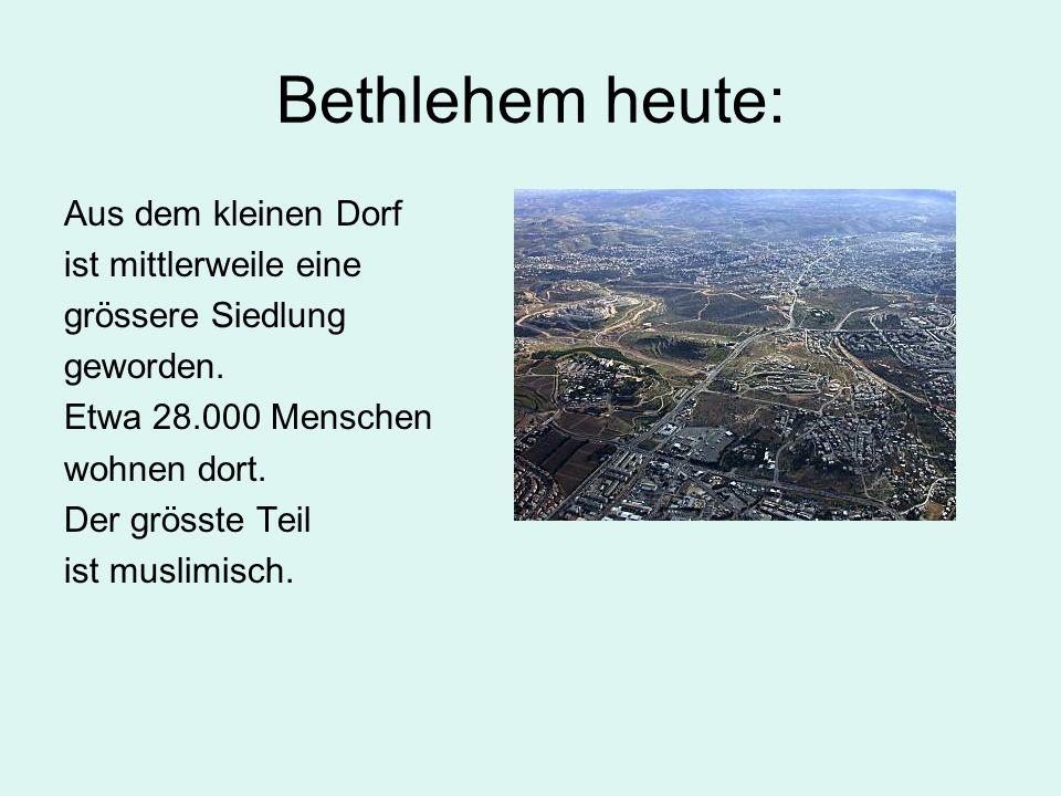 Bethlehem heute: Aus dem kleinen Dorf ist mittlerweile eine grössere Siedlung geworden.