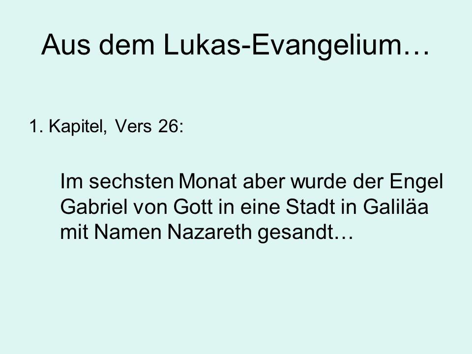 Aus dem Lukas-Evangelium… 1.