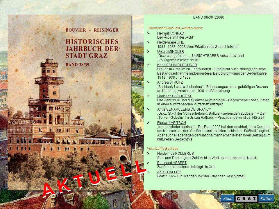 BAND 38/39 (2009) Themenschwerpunkt Achter-Jahre Helmut KONRAD Der Ärger mit der Acht Heidemarie UHL 1938–1988–2008.