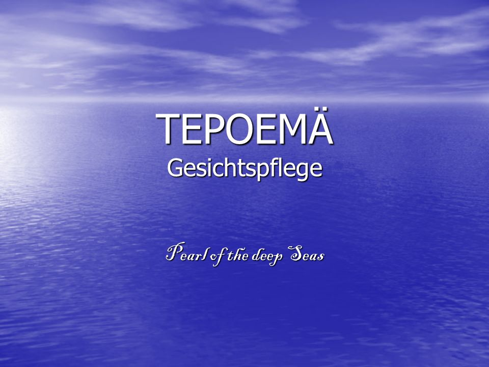 TEPOEMÄ Gesichtspflege Pearl of the deep Seas
