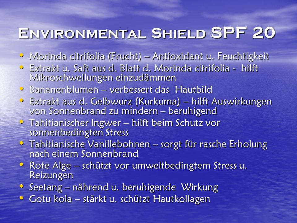 Environmental Shield SPF 20 Morinda citrifolia (Frucht) – Antioxidant u.