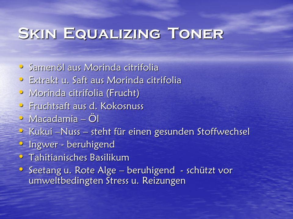 Skin Equalizing Toner Samenöl aus Morinda citrifolia Samenöl aus Morinda citrifolia Extrakt u.