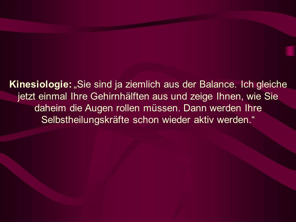 Kinesiologie: Sie sind ja ziemlich aus der Balance.