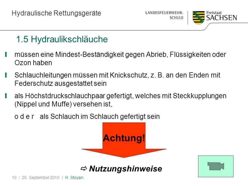 Hydraulische Rettungsgeräte | 20. September 2010 | H. Stoyan10 1.5 Hydraulikschläuche m üssen eine Mindest-Beständigkeit gegen Abrieb, Flüssigkeiten o