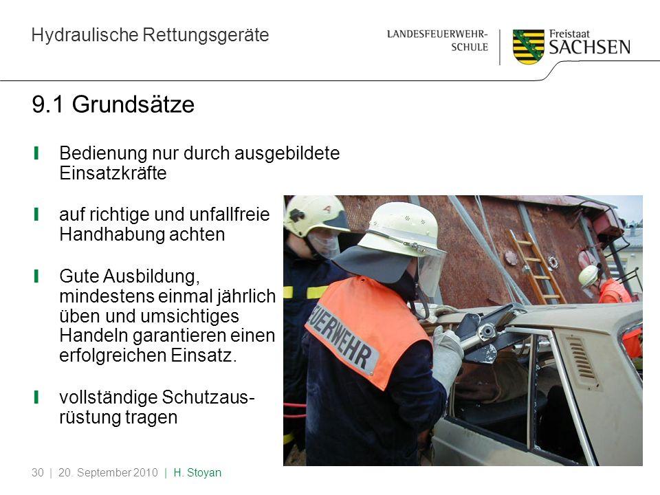 Hydraulische Rettungsgeräte | 20. September 2010 | H. Stoyan30 9.1 Grundsätze Bedienung nur durch ausgebildete Einsatzkräfte auf richtige und unfallfr