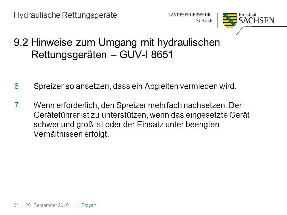 Hydraulische Rettungsgeräte | 20. September 2010 | H. Stoyan34 9.2 Hinweise zum Umgang mit hydraulischen Rettungsgeräten – GUV-I 8651 6.Spreizer so an