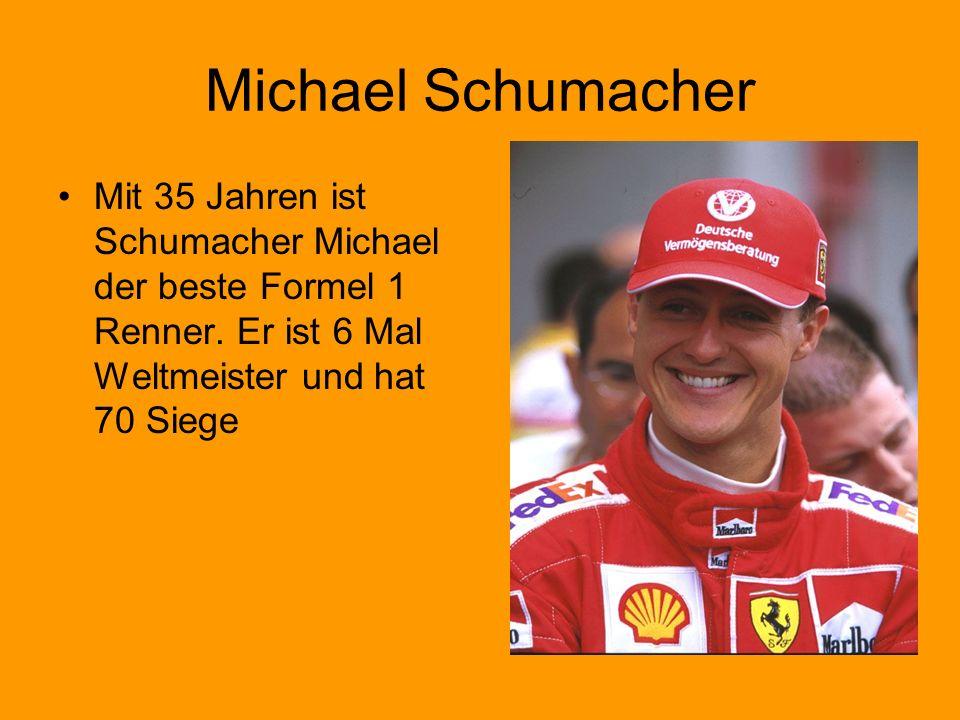 Michael Schumacher Mit 35 Jahren ist Schumacher Michael der beste Formel 1 Renner.