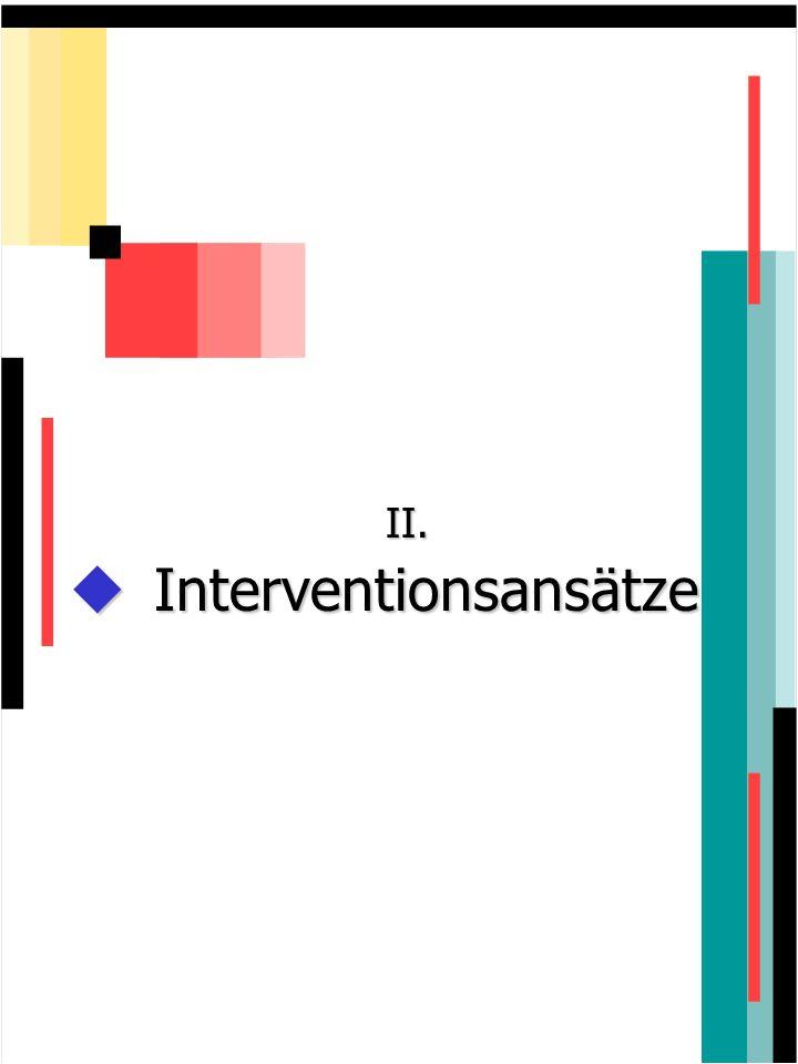 II. Interventionsansätze Interventionsansätze