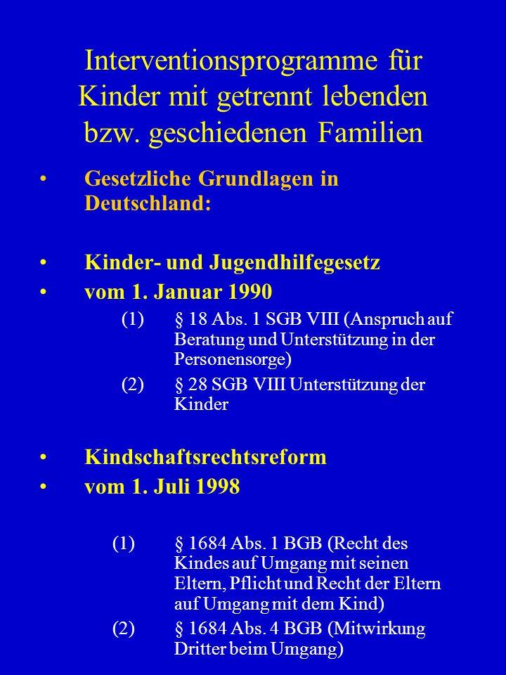 Interventionsprogramme für Kinder mit getrennt lebenden bzw. geschiedenen Familien Gesetzliche Grundlagen in Deutschland: Kinder- und Jugendhilfegeset