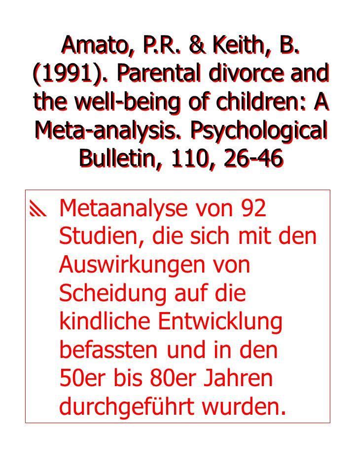 Metaanalyse von 92 Studien, die sich mit den Auswirkungen von Scheidung auf die kindliche Entwicklung befassten und in den 50er bis 80er Jahren durchg