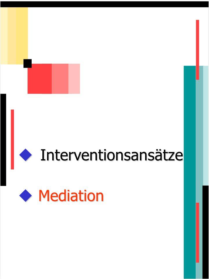 Interventionsansätze Interventionsansätze Mediation Mediation