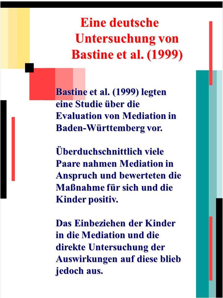 Eine deutsche Untersuchung von Bastine et al. (1999) Bastine et al. (1999) legten eine Studie über die Evaluation von Mediation in Baden-Württemberg v