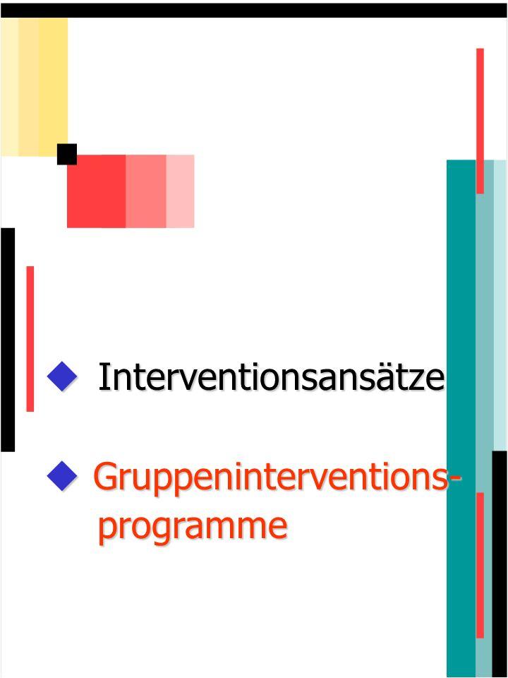 Interventionsansätze Interventionsansätze Gruppeninterventions- Gruppeninterventions-programme