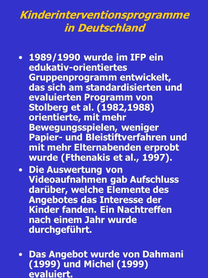 Kinderinterventionsprogramme in Deutschland 1989/1990 wurde im IFP ein edukativ-orientiertes Gruppenprogramm entwickelt, das sich am standardisierten