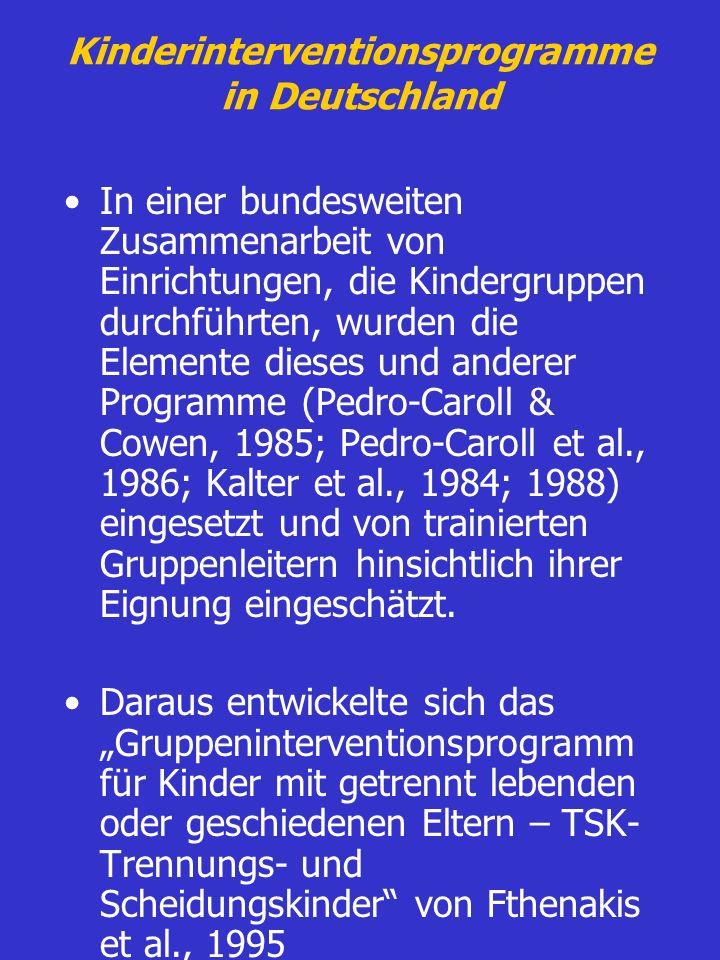 Kinderinterventionsprogramme in Deutschland In einer bundesweiten Zusammenarbeit von Einrichtungen, die Kindergruppen durchführten, wurden die Element