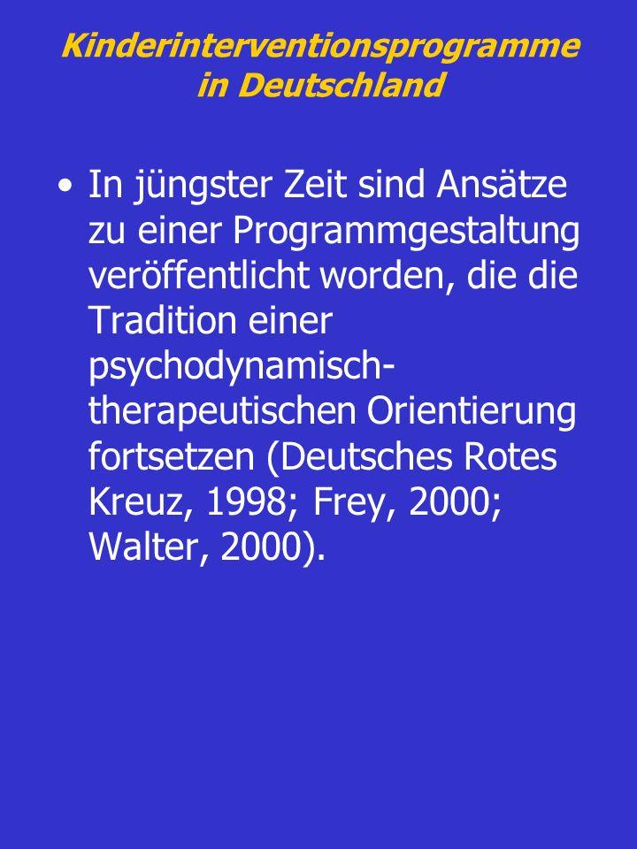 Kinderinterventionsprogramme in Deutschland In jüngster Zeit sind Ansätze zu einer Programmgestaltung veröffentlicht worden, die die Tradition einer p