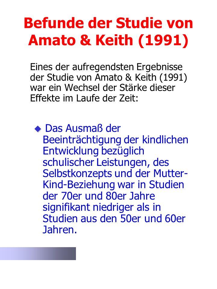 Befunde der Studie von Amato & Keith (1991) Eines der aufregendsten Ergebnisse der Studie von Amato & Keith (1991) war ein Wechsel der Stärke dieser E