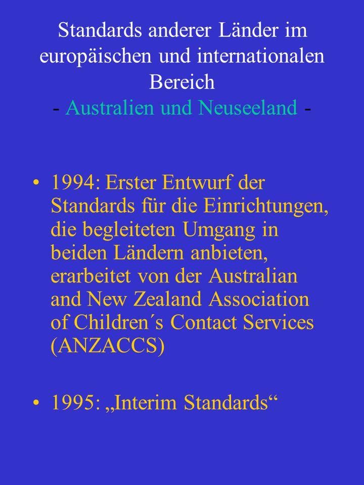 Standards anderer Länder im europäischen und internationalen Bereich - Australien und Neuseeland - 1994: Erster Entwurf der Standards für die Einricht
