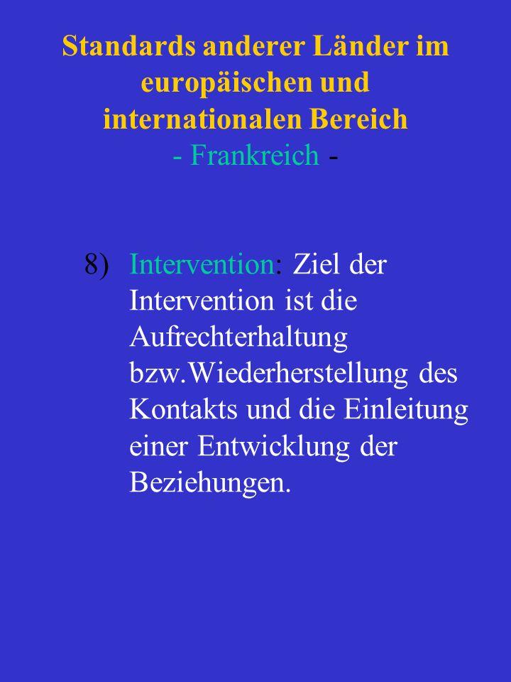Standards anderer Länder im europäischen und internationalen Bereich - Frankreich - 8)Intervention: Ziel der Intervention ist die Aufrechterhaltung bz