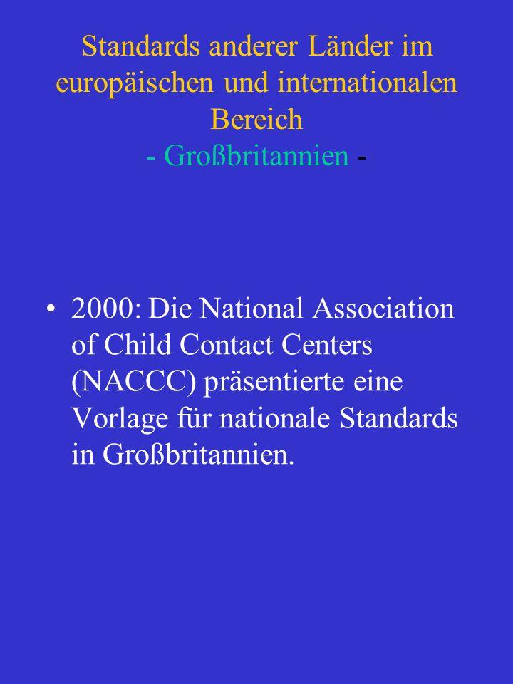Standards anderer Länder im europäischen und internationalen Bereich - Großbritannien - 2000: Die National Association of Child Contact Centers (NACCC