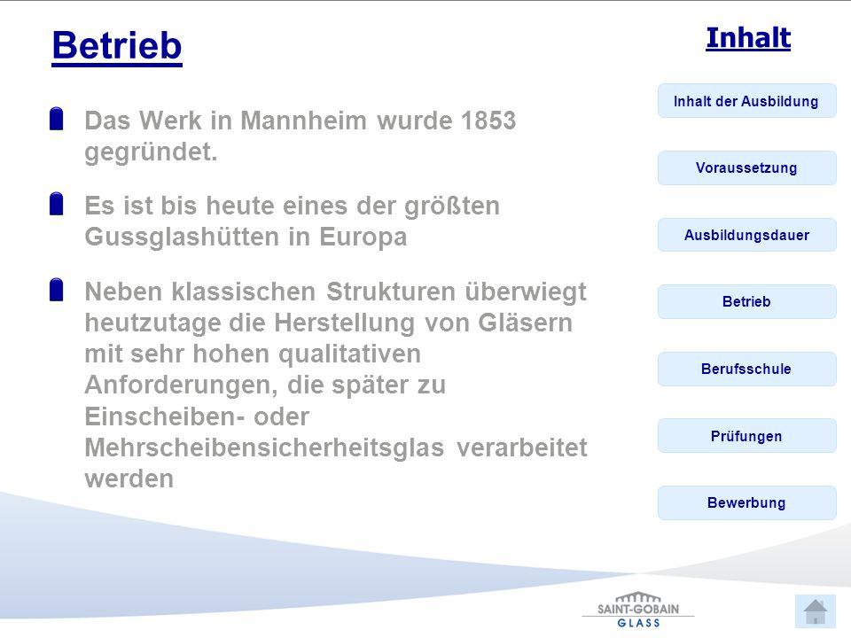 Inhalt der Ausbildung Voraussetzung Ausbildungsdauer Betrieb Berufsschule Prüfungen Bewerbung Inhalt Betrieb Das Werk in Mannheim wurde 1853 gegründet