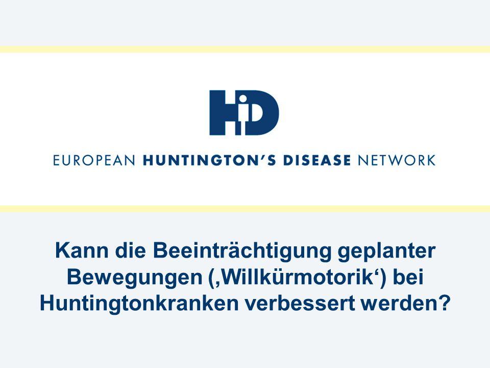 Kann die Beeinträchtigung geplanter Bewegungen (Willkürmotorik) bei Huntingtonkranken verbessert werden?