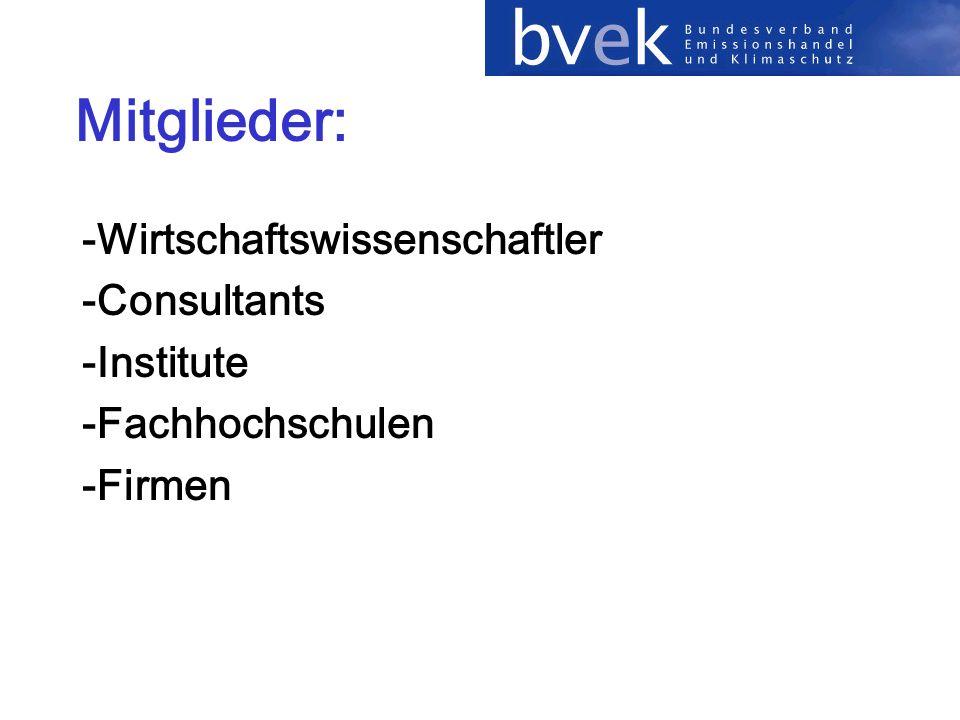 Mitglieder: -Wirtschaftswissenschaftler -Consultants -Institute -Fachhochschulen -Firmen