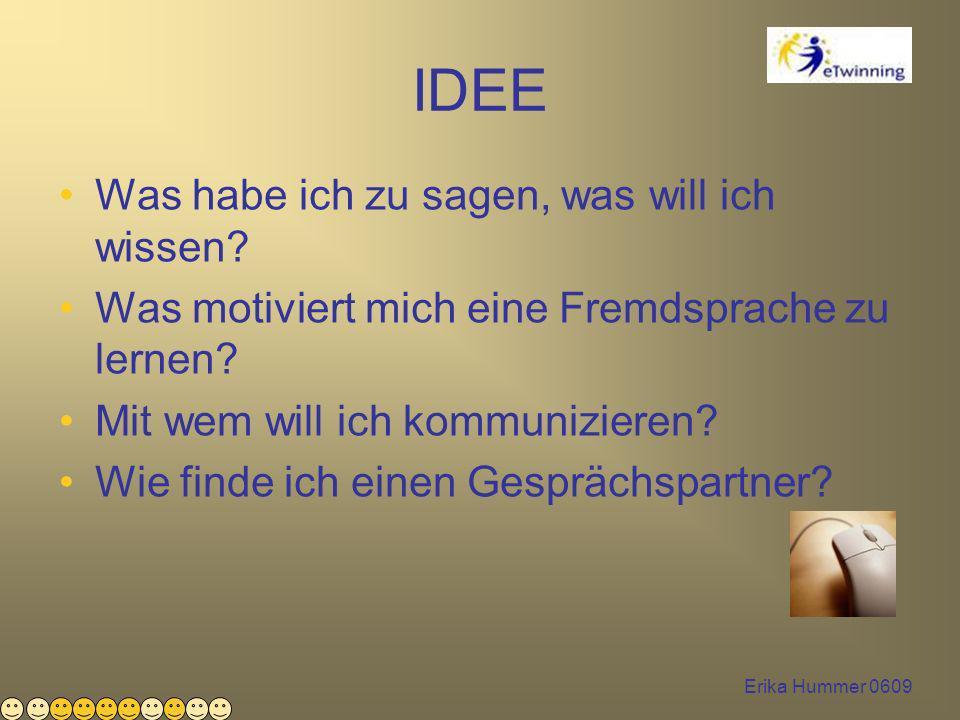 Erika Hummer 0609 IDEE Was habe ich zu sagen, was will ich wissen.