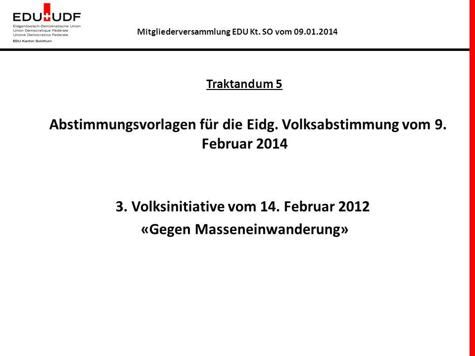Eidg.Abstimmungsvorlagen vom 09.Feb.2014 3. Volksinitiative vom 14.