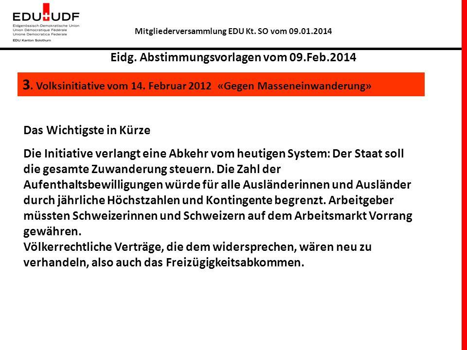 Eidg. Abstimmungsvorlagen vom 09.Feb.2014 3. Volksinitiative vom 14.