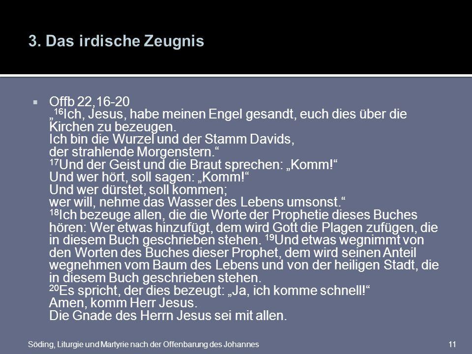 Offb 22,16-20 16 Ich, Jesus, habe meinen Engel gesandt, euch dies über die Kirchen zu bezeugen. Ich bin die Wurzel und der Stamm Davids, der strahlend