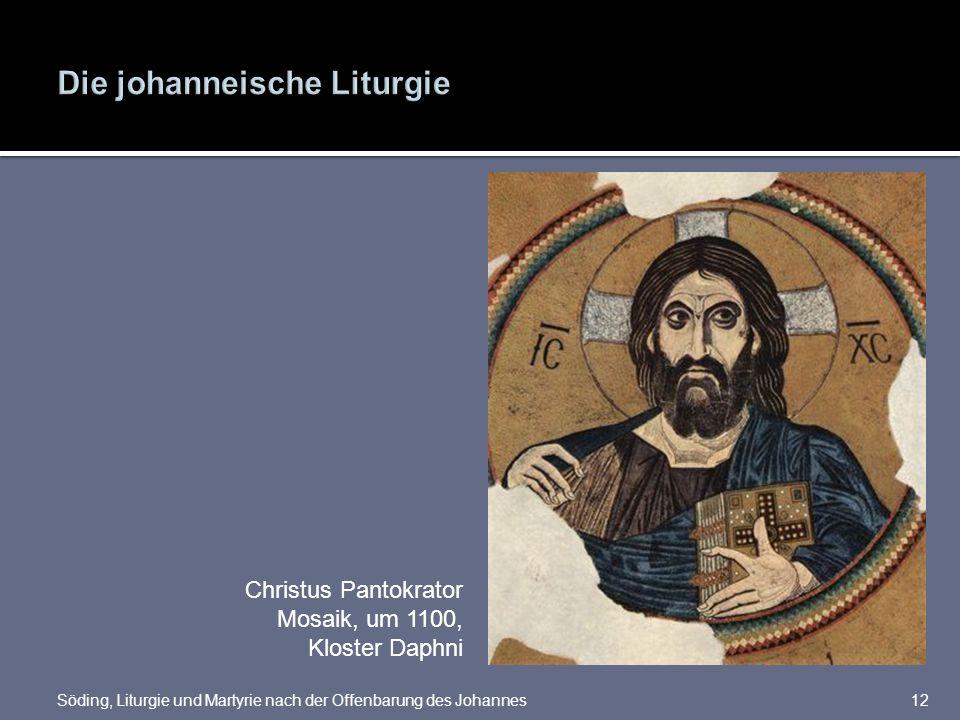Söding, Liturgie und Martyrie nach der Offenbarung des Johannes12 Christus Pantokrator Mosaik, um 1100, Kloster Daphni
