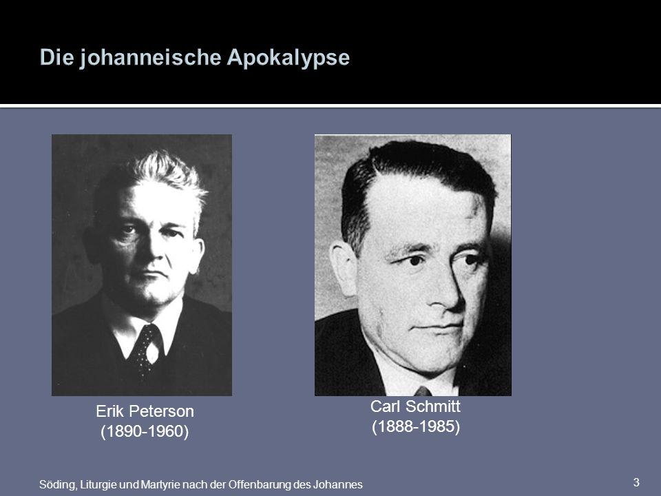 Söding, Liturgie und Martyrie nach der Offenbarung des Johannes 3 Erik Peterson (1890-1960) Carl Schmitt (1888-1985)