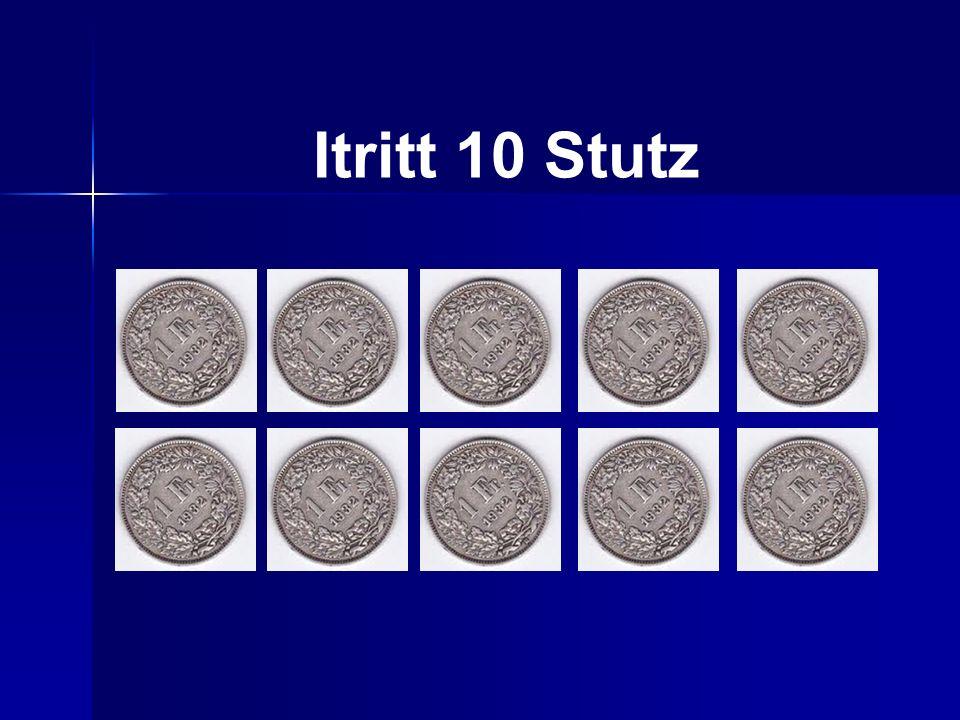 Itritt 10 Stutz