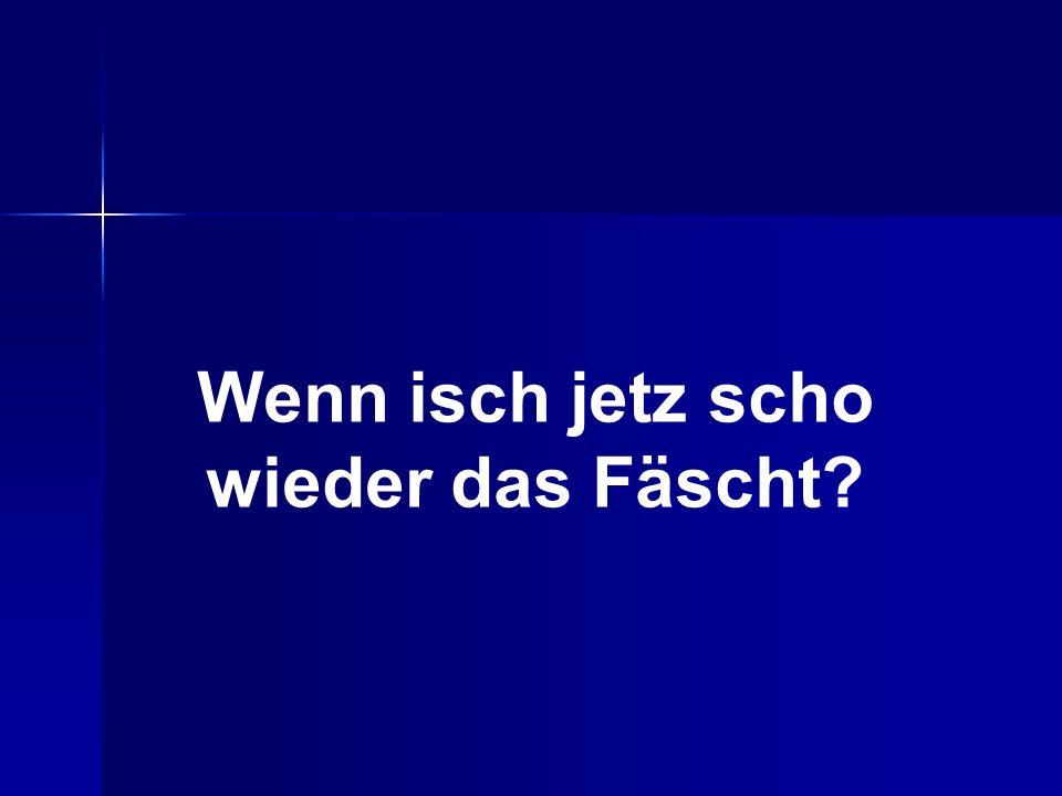 Wells Fäscht???