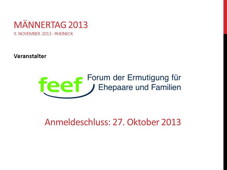 Veranstalter Anmeldeschluss: 27. Oktober 2013