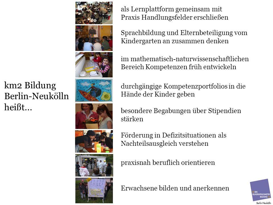 km2 Bildung Berlin-Neukölln heißt... als Lernplattform gemeinsam mit Praxis Handlungsfelder erschließen Sprachbildung und Elternbeteiligung vom Kinder